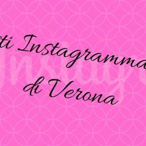 posti instagrammabili per fotografare Verona